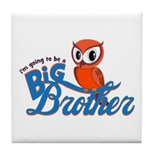 I'm going to be a Big Brother Owl Tile Coaster