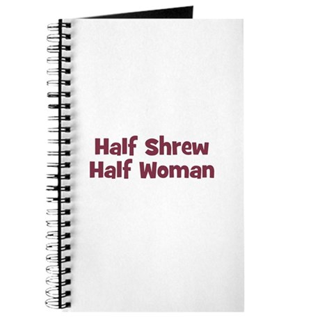 Half SHREW Half Woman Journal