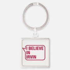 I Believe In Irvin Keychains