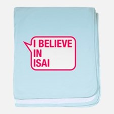 I Believe In Isai baby blanket