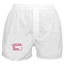 I Believe In Isaias Boxer Shorts
