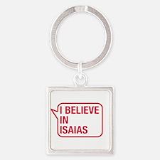 I Believe In Isaias Keychains
