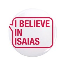 """I Believe In Isaias 3.5"""" Button (100 pack)"""