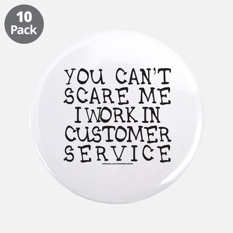 """CUSTOMER SERVICE 3.5"""" Button (10 pack)"""