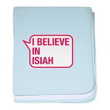 I Believe In Isiah baby blanket