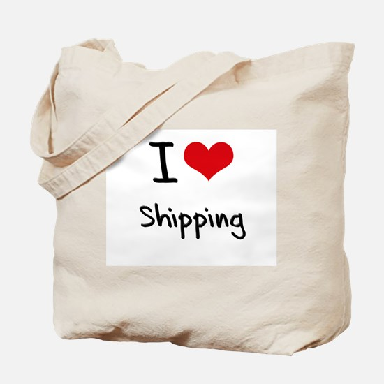 I Love Shipping Tote Bag
