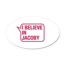 I Believe In Jacoby Oval Car Magnet