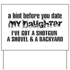 Shotgun, Shovel & A Backyard Yard Sign