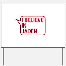 I Believe In Jaden Yard Sign