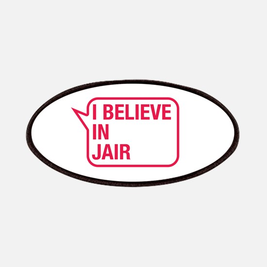 I Believe In Jair Patches