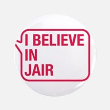"I Believe In Jair 3.5"" Button"