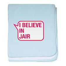 I Believe In Jair baby blanket