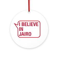 I Believe In Jairo Ornament (Round)