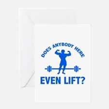 Does Anybody Here Even LIft ? Greeting Card