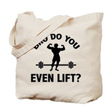 Bro, Do You Even Lift? Tote Bag