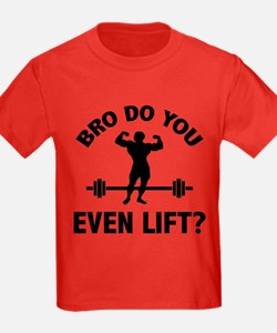 Bro, Do You Even Lift? T