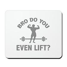 Bro, Do You Even Lift? Mousepad