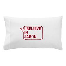 I Believe In Jaron Pillow Case