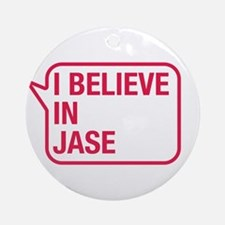 I Believe In Jase Ornament (Round)