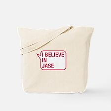 I Believe In Jase Tote Bag