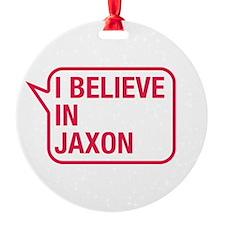 I Believe In Jaxon Ornament