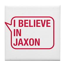 I Believe In Jaxon Tile Coaster