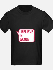 I Believe In Jaxon T-Shirt