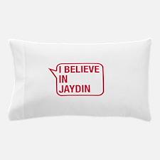 I Believe In Jaydin Pillow Case