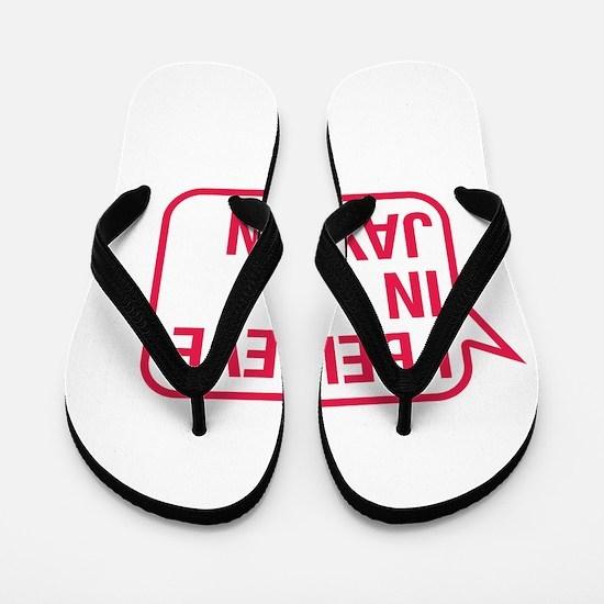 I Believe In Jaydon Flip Flops