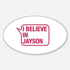 I Believe In Jayson Decal