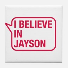 I Believe In Jayson Tile Coaster