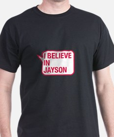 I Believe In Jayson T-Shirt