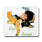 True Friends Mousepad
