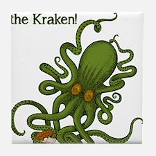Don't make Me Release The Kraken Funny Tile Coaste