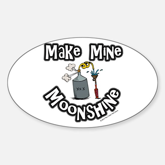 Make Mine Moonshine Sticker (Oval)
