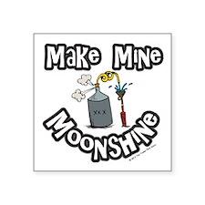 Make Mine Moonshine Square Sticker 3