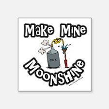 "Make Mine Moonshine Square Sticker 3"" x 3"""