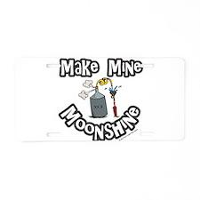 Make Mine Moonshine Aluminum License Plate