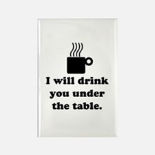 DRINK YOU UNDER THE TABLE (COFFEE) Rectangle Magne