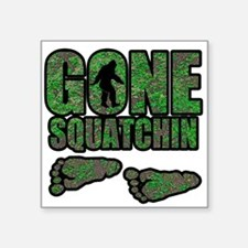 "Gone Squatchin woodlands Square Sticker 3"" x 3"""