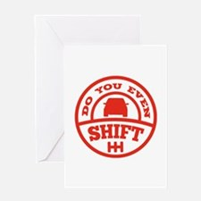 Do You Even Shift? Greeting Card