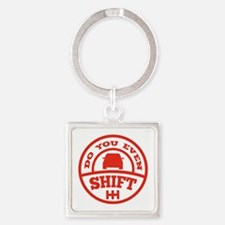 Do You Even Shift? Square Keychain