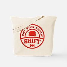 Do You Even Shift? Tote Bag