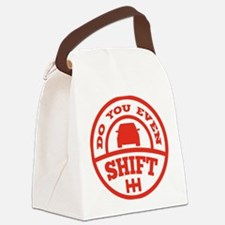 Do You Even Shift? Canvas Lunch Bag
