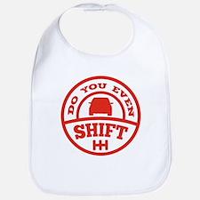 Do You Even Shift? Bib