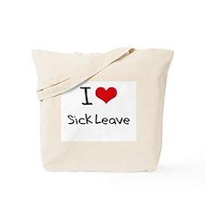 I Love Sick Leave Tote Bag