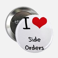"I Love Side Orders 2.25"" Button"