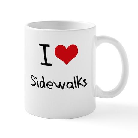 I Love Sidewalks Mug