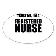 Trust Me, Im A Registered Nurse Decal