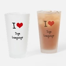 I Love Sign Language Drinking Glass